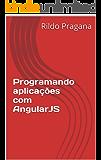 Programando aplicações com AngularJS
