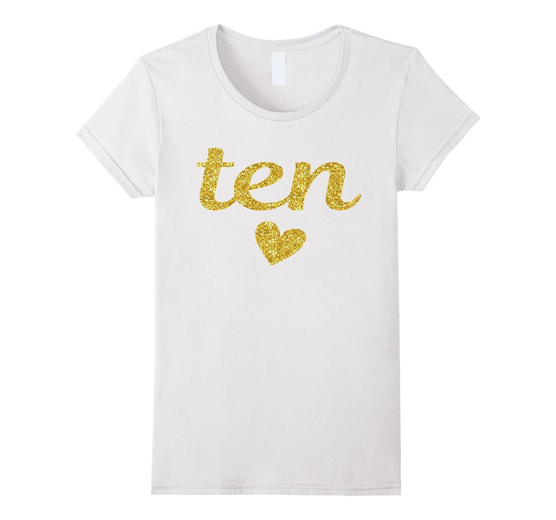 10th Birthday Shirt For Girls: Ten Year Old Girl Gift Tee-RT