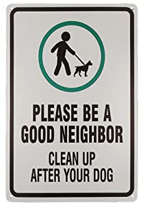 SIGNT Please Be a Good Neighbor Clean Up After Your Dog Signs with Vintage Funny Graphic Metal Tin Sign for Indoor or Outdoor Use Garden Yard Signs Wall Decor Bar building's Signs 8 X 12