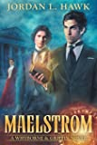 Maelstrom: A Whyborne & Griffin Novel (Volume 7)