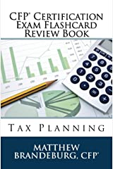 CFP Certification Exam Flashcard Review Book: Tax Planning (2019 Edition) Paperback