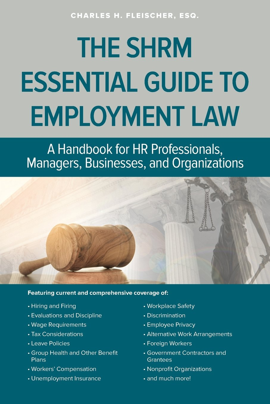 The SHRM Essential Guide to Employment Law: A Handbook for HR Professionals,  Managers, Businesses, and Organizations: Charles Fleischer: 9781586444709:  ...