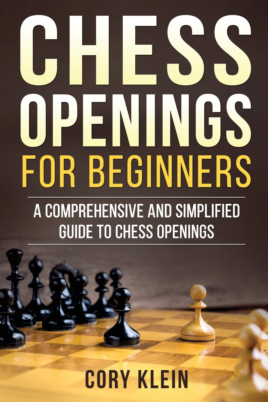 chess openings for beginners a comprehensive and simplified guide rh amazon com Endgame Puzzles Rook and Pawn Endgame
