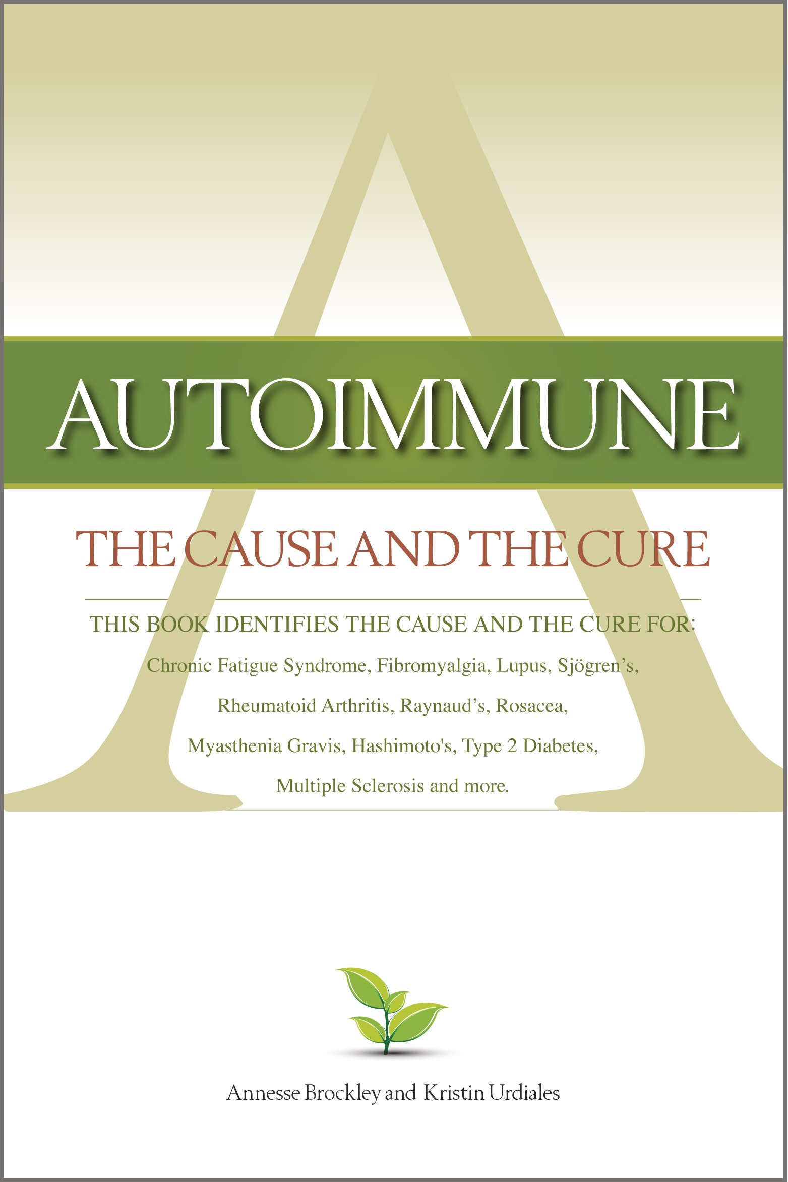 Autoimmune: The Cause And The Cure (this Book Identifies The Cause & The  Cure For: Chronic Fatigue Syndrome, Fibromyalgia, Lupus, Rheumatoid  Arthritis,