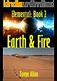 EARTH & FIRE (Elemental Book 2)