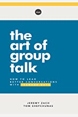 The Art of Group Talk: How to Lead Better Conversations with Teenage Guys Paperback