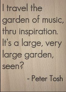Mundus Souvenirs I Travel The Garden of Music, Thru. Quote by Peter Tosh, Laser Engraved on Wooden Plaque - Size: 8