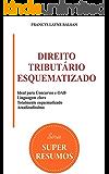 Direito Tributário Esquematizado (Super Resumos Livro 1)