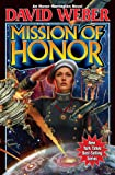 Mission Of Honor (Honor Harrington (Hardcover))