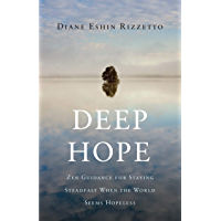 Deep Hope: Zen Guidance for Staying Steadfast When the World Seems Hopeless (English Edition)