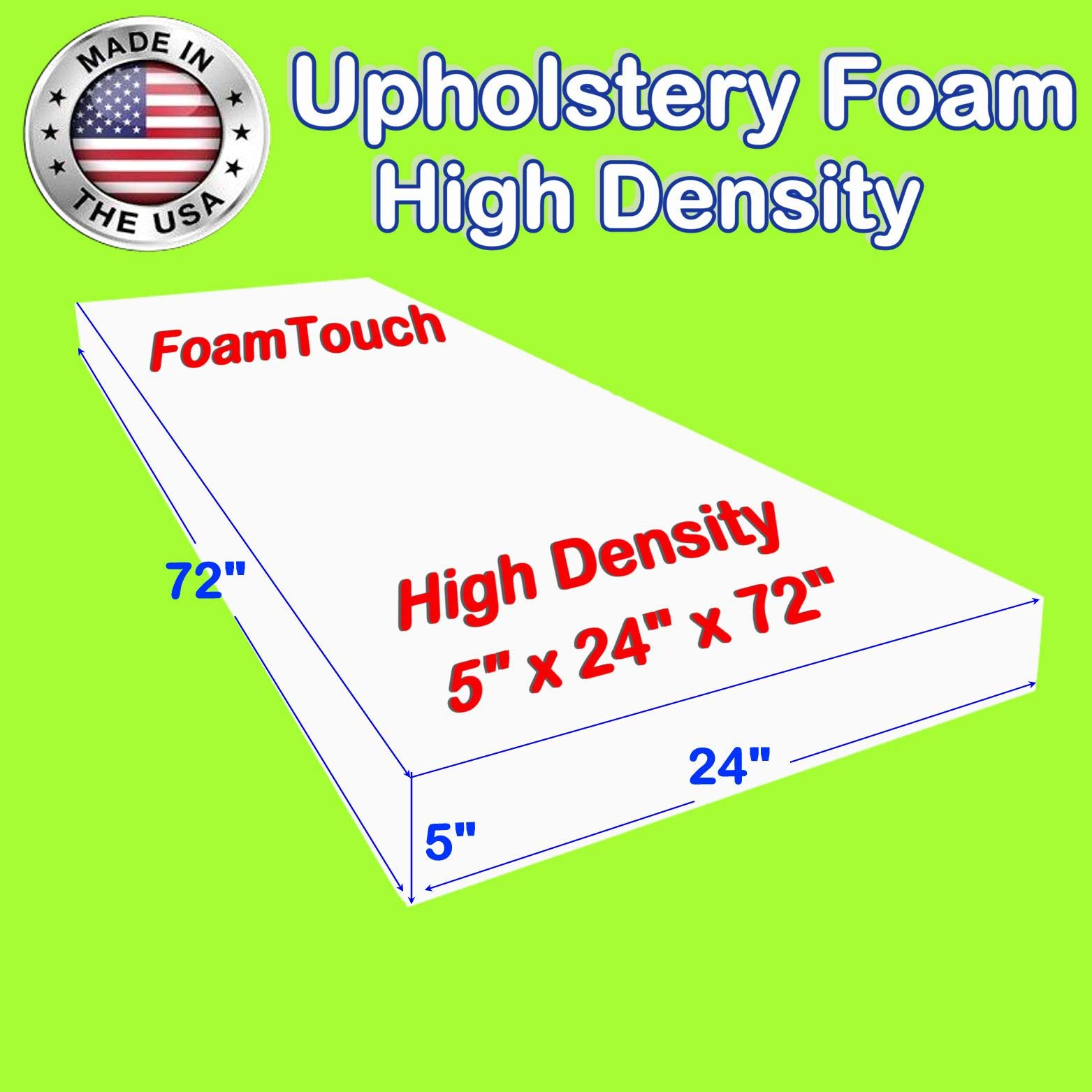 FoamTouch Upholstery Foam Cushion High Density, Made in USA, 5'' H x 24'' W x 72'' L by FoamTouch