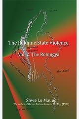 The Rakhine State Violence Vol. 2: The Rohingya Kindle Edition