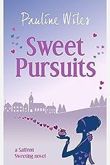 Sweet Pursuits: a Saffron Sweeting novel Kindle Edition