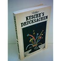Lothar Kusche's Drucksachen - Geschichten, Feuilletons und Satiren aus zwei Jahrzehnten