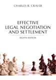 Effective Legal Negotiation and Settlement, Eighth Edition