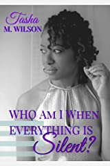 Who Am I When Everything is Silent? Kindle Edition