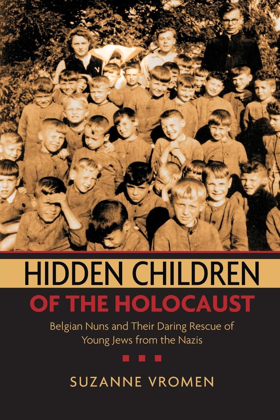 Hidden Children of the Holocaust: Belgian Nuns and their Daring Rescue of Young Jews from the Nazis pdf epub