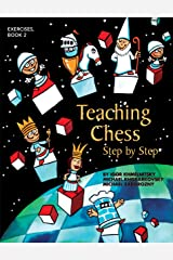 Teaching Chess, Step by Step: Exercises Paperback