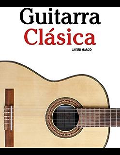 Música Clásica para Guitarra Fácil, 30 Obras clasicos favoritos ...