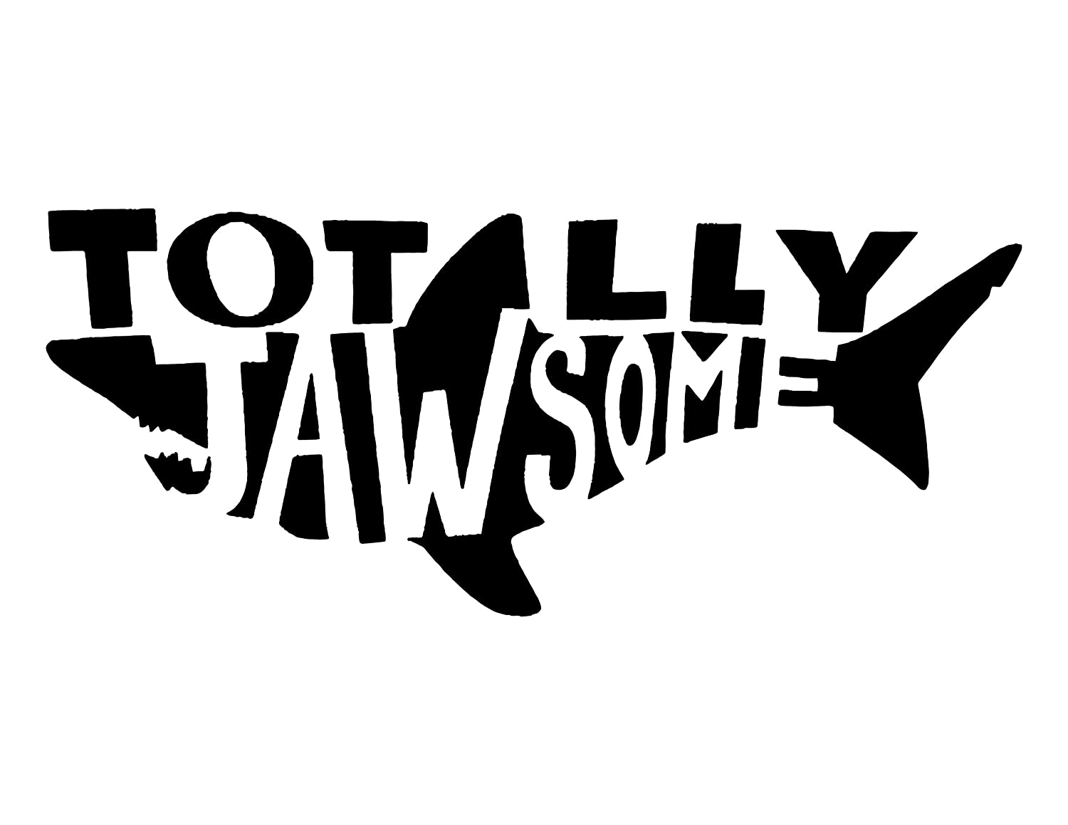 Totally Jawsome Shark Vinyl Decal Sticker Car Truck Van SUV Window Wall Cup Laptop - One 7.5 Inch Black Decal- MKS0688