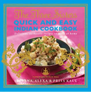 The three sisters indian cookbook delicious authentic and easy the three sisters quick easy indian cookbook delicious authentic and easy recipes to forumfinder Image collections