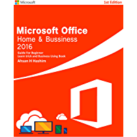 Microsoft Office 2016 Home and Business - 1st Edition - Guide For Bignner: (Learn Trick and Business Book) (English Edition)