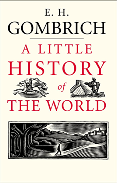 A Little History of the World (Little Histories) (English Edition) eBook: Gombrich, E. H., Harper, Clifford: Amazon.es: Tienda Kindle