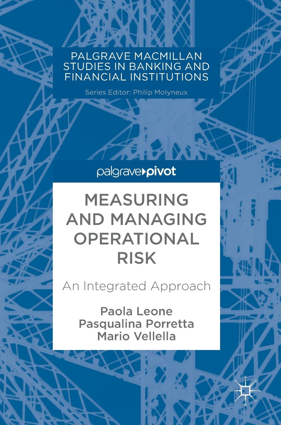 Measuring and Managing Operational Risk: An Integrated Approach (Palgrave Macmillan Studies in Banking and Financial Institutions)