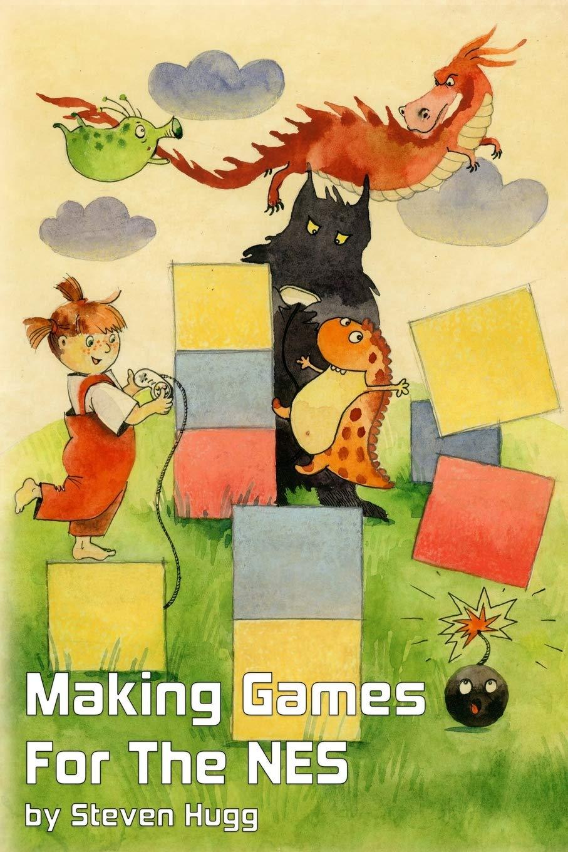 Making Games for the NES: Steven Hugg: 9781075952722: Amazon