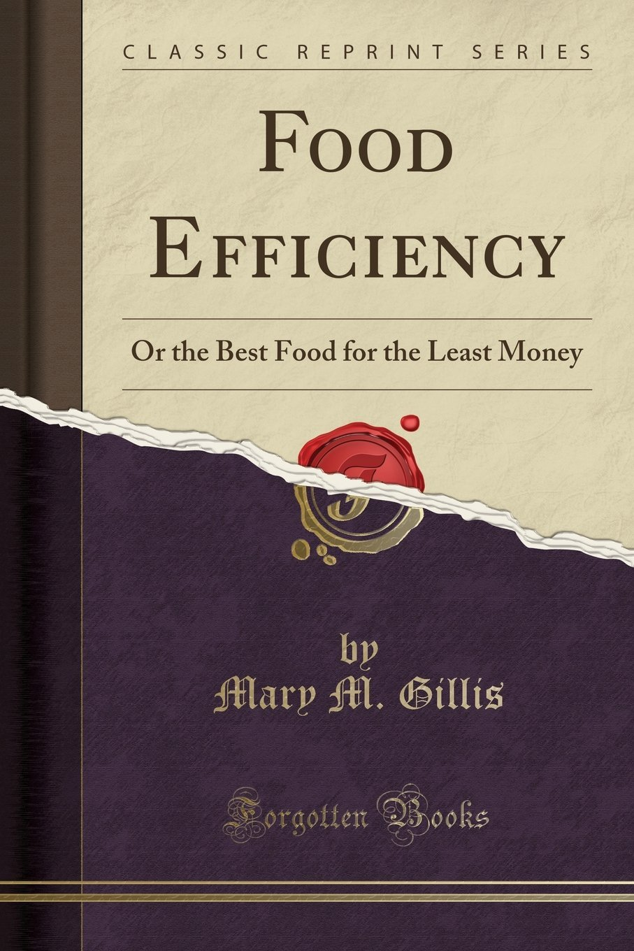 Download Food Efficiency: Or the Best Food for the Least Money (Classic Reprint) ebook