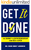 Get It Done: The Journey to Entrepreneurship From Idea to Open