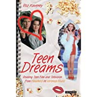 Teen Dreams: Reading Teen Film and Television from