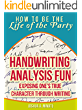 Handwriting Analysis Fun - Exposing One's True Character Through Writing (How To Be the Life of the Party)
