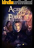 El Legado de la Profecía II: Acero y Fuego (Spanish Edition)