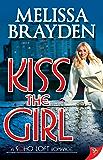 Kiss the Girl (Soho Loft Romances)