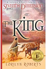 Seventh Dimension - The King: A Young Adult Fantasy (Seventh Dimension Series Book 2) Kindle Edition
