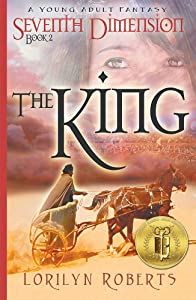 Seventh Dimension - The King: A Young Adult Fantasy (Seventh Dimension Series Book 2)