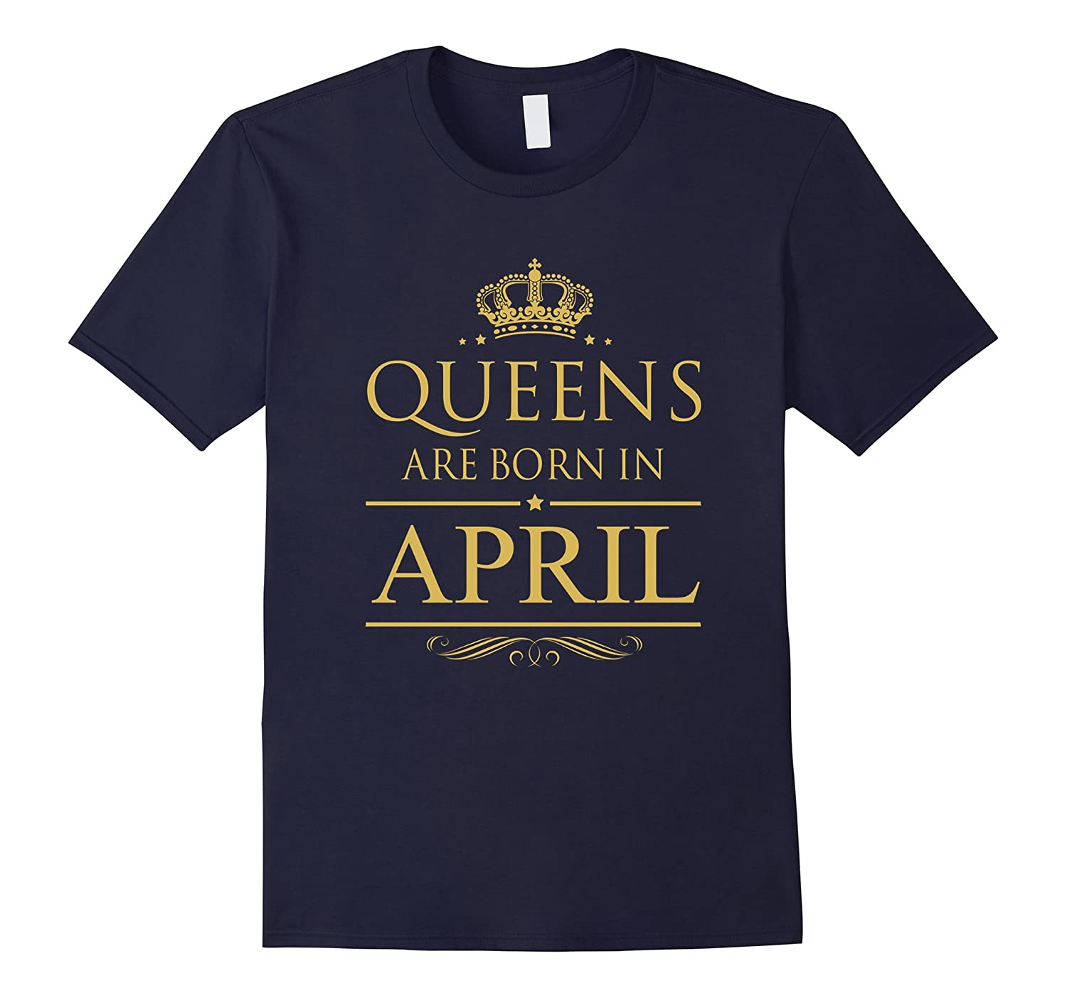 BIRTHDAY GIRL QUEENS ARE BORN IN APRIL T-Shirt-TH
