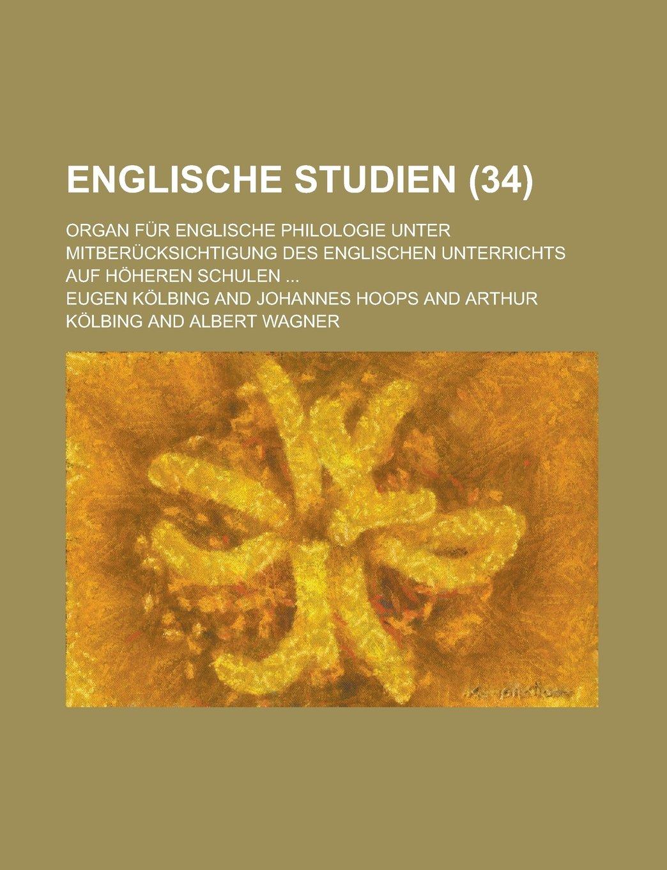 Download Englische studien; Organ für englische philologie unter mitberücksichtigung des englischen unterrichts auf höheren schulen ... (34) (German Edition) pdf