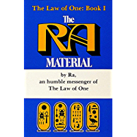 The Ra Material: An Ancient Astronaut Speaks (Book One) (Ra Material, Law of One 1)