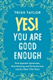 Yes! You Are Good Enough: End Imposter Syndrome, Overthinking and Perfectionism and Do What YOU Want