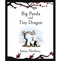 Big Panda and Tiny Dragon: The beautifully illustrated Sunday Times bestseller about friendship and hope