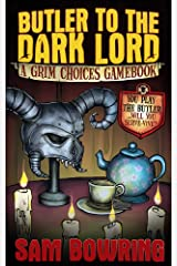 Butler to the Dark Lord: A Grim Choices Gamebook Kindle Edition
