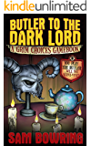 Butler to the Dark Lord: A Grim Choices Gamebook