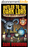 Butler to the Dark Lord: A Grim Choices Gamebook (English Edition)