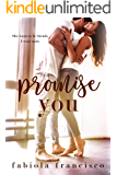 Promise You: A friends to lovers romance (Rebel Desire Book 5)