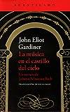 La música en el castillo del cielo: Un retrato de Johann Sebastian Bach (El Acantilado)