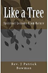 Like a Tree: Spiritual Lessons From Nature Kindle Edition