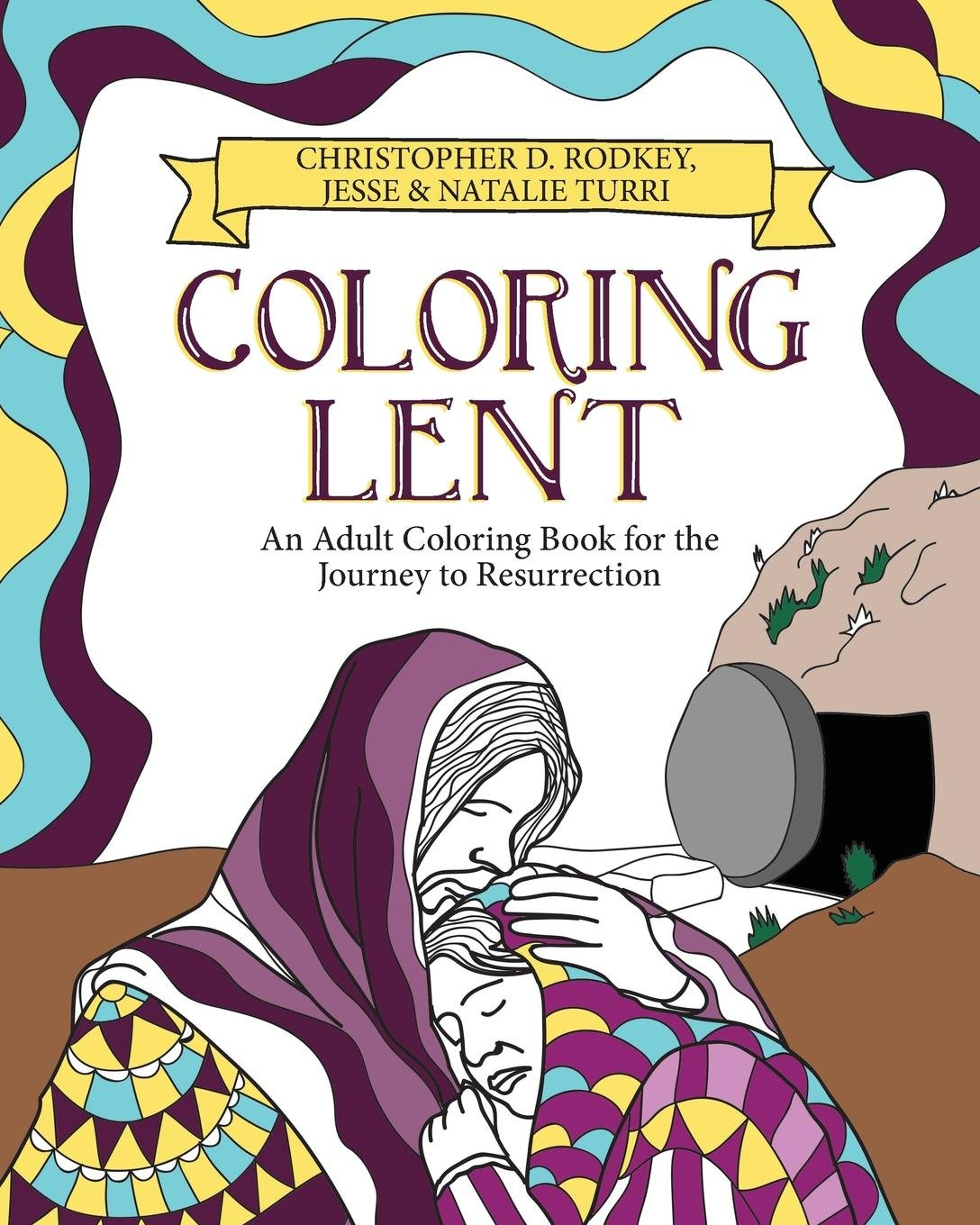 Amazon Coloring Lent An Adult Coloring Book For The Journey To