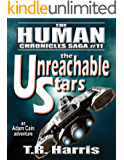 The Unreachable Stars: Book #11 of The Human Chronicles Saga